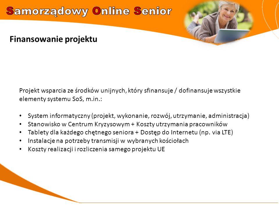 Finansowanie projektu Projekt wsparcia ze środków unijnych, który sfinansuje / dofinansuje wszystkie elementy systemu SoS, m.in.: System informatyczny