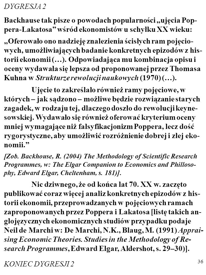 35 DYGRESJA 1 Poglądy Lakatosa na rozwój nauki przypominają poglądy Thomasa Kuhna (1922–1996).