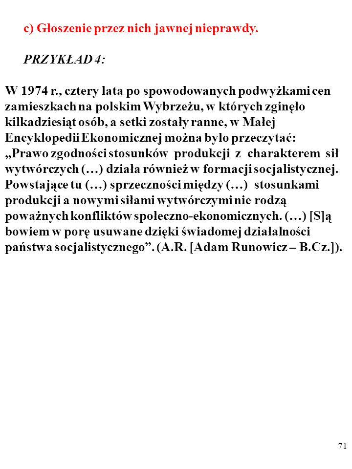 70 c) Głoszenie przez nich jawnej nieprawdy. PRZYKŁAD 3: W 1949 r.