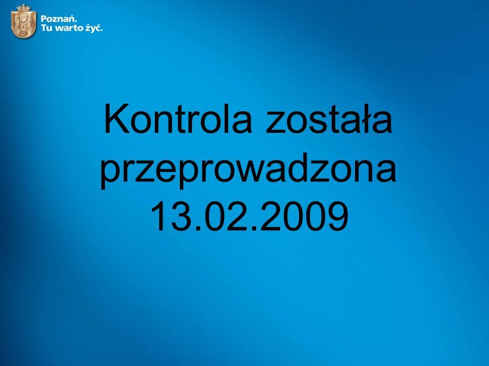 Kontrola została przeprowadzona 13.02.2009