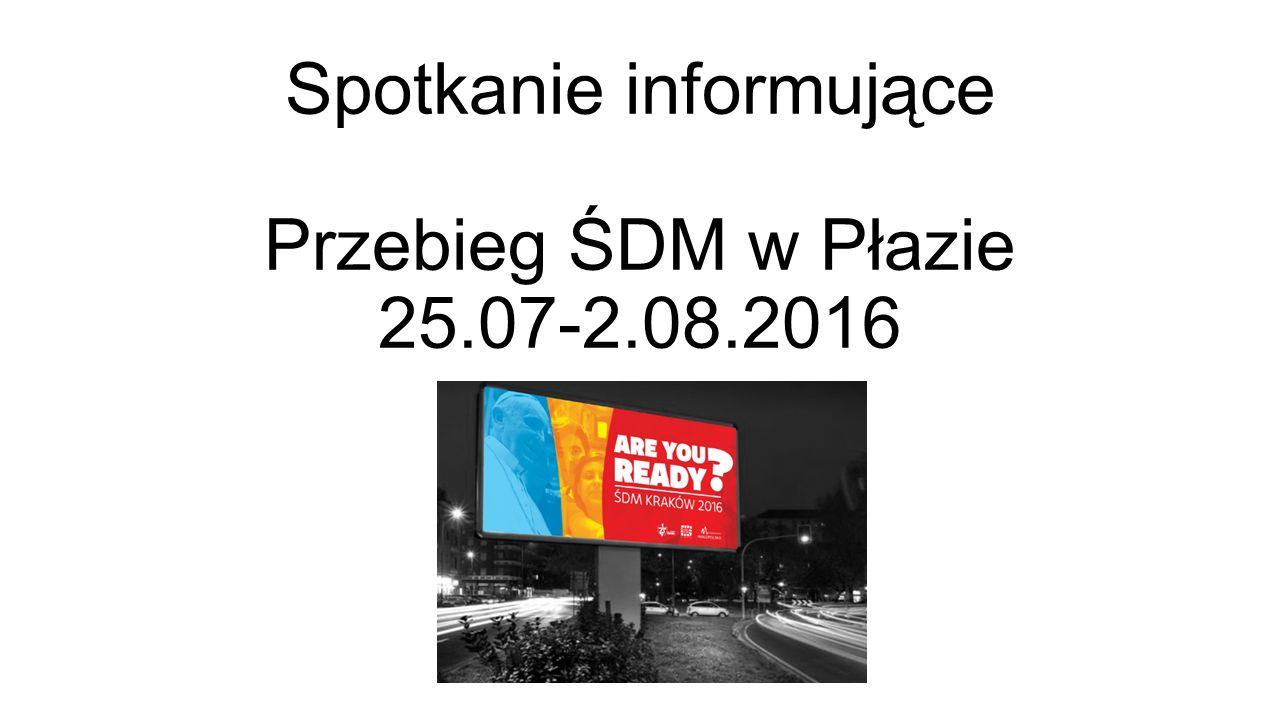 Spotkanie informujące Przebieg ŚDM w Płazie 25.07-2.08.2016
