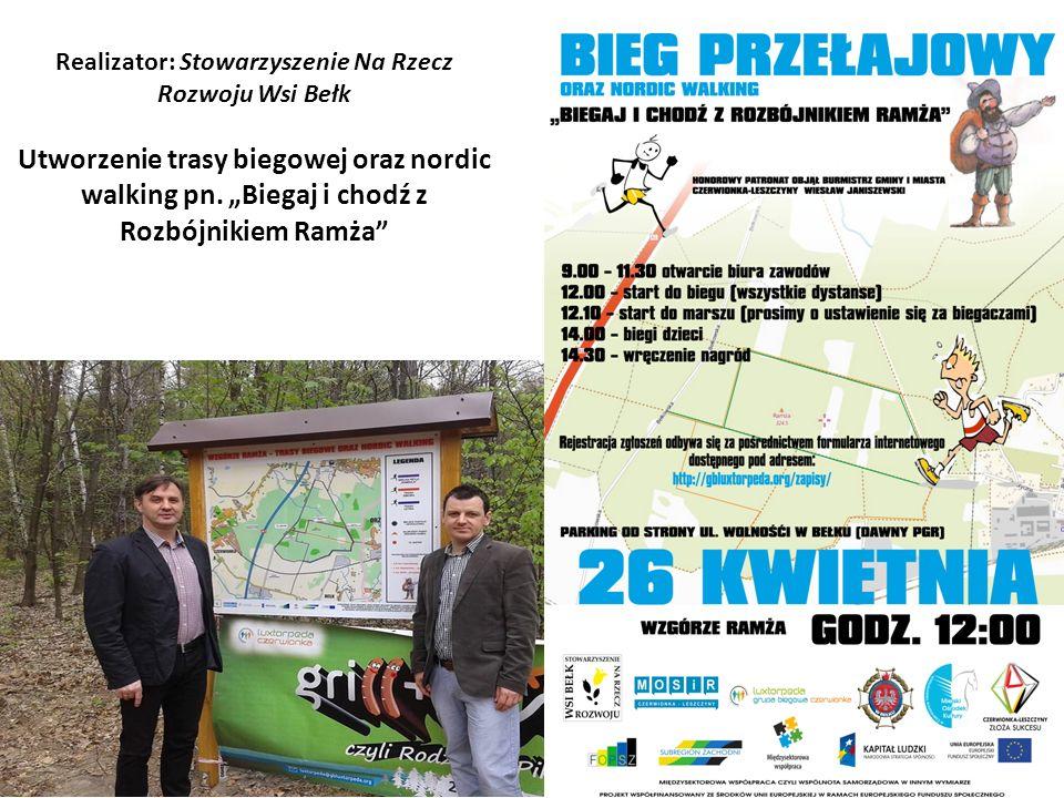 Realizator: Stowarzyszenie Na Rzecz Rozwoju Wsi Bełk Utworzenie trasy biegowej oraz nordic walking pn.