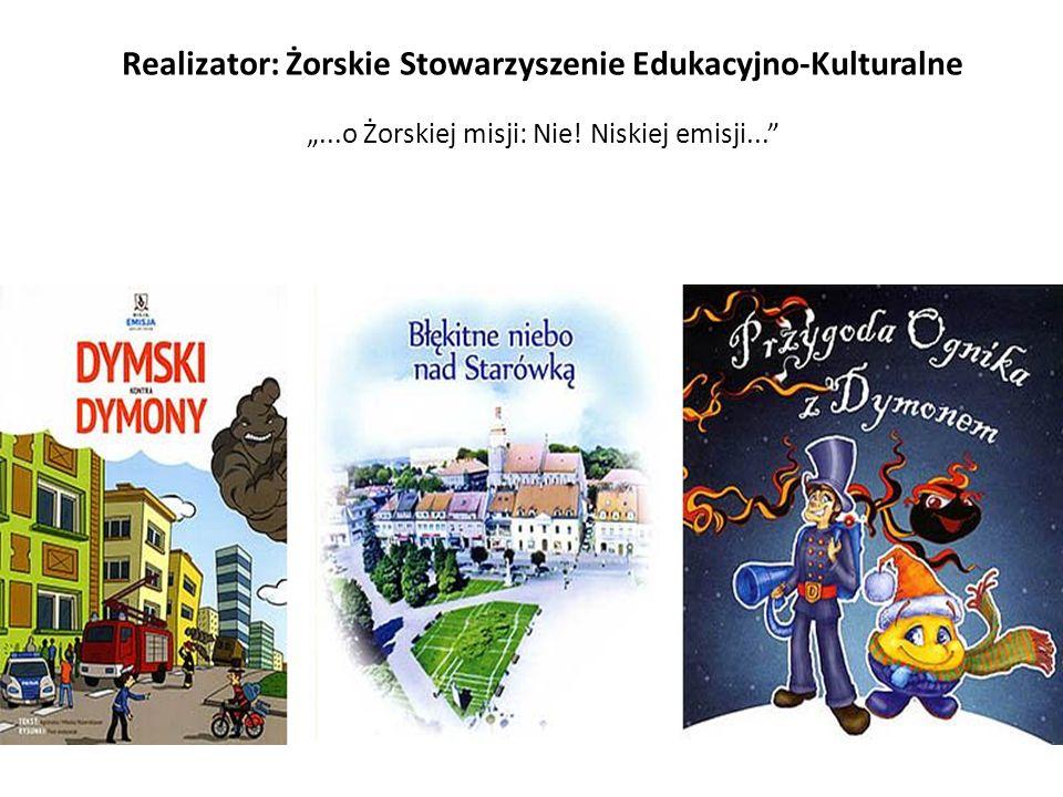 """Realizator: Żorskie Stowarzyszenie Edukacyjno-Kulturalne """"...o Żorskiej misji: Nie."""