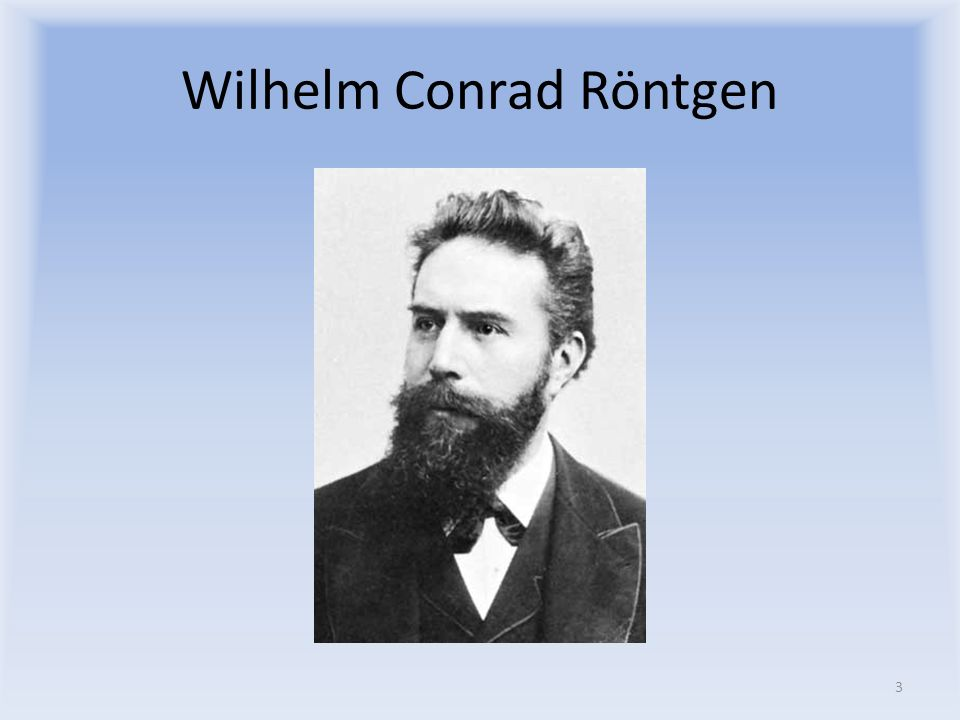 Wilhelm Conrad Röntgen 3