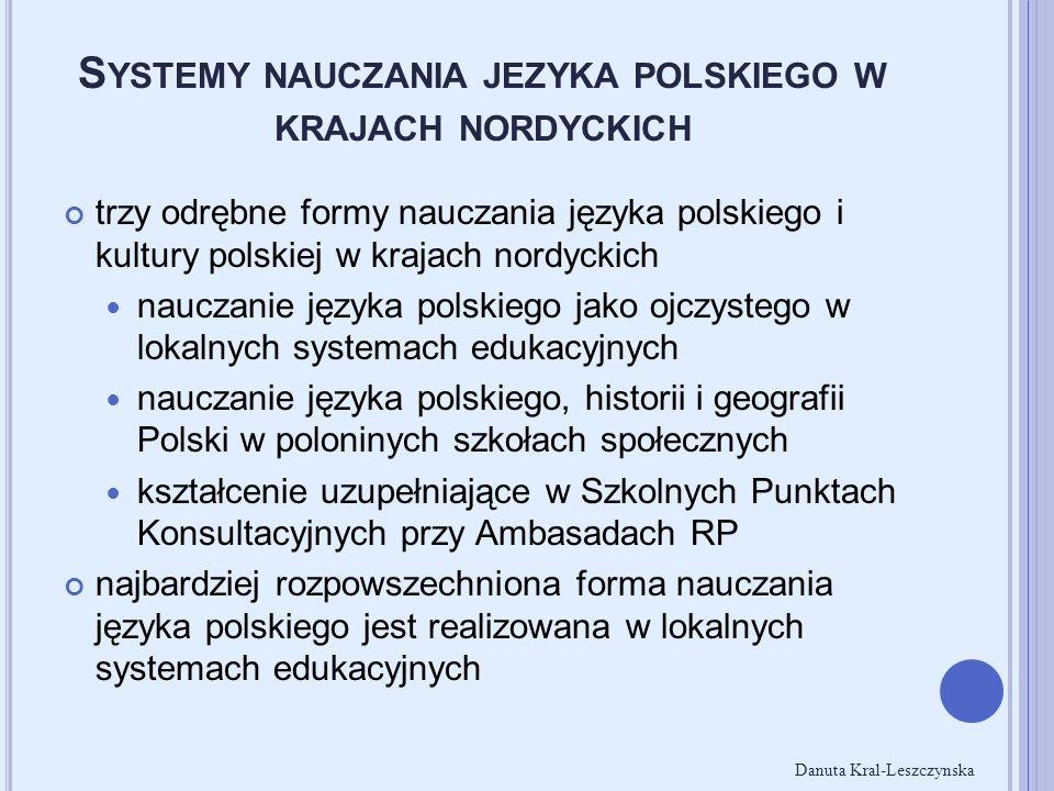 S YSTEMY NAUCZANIA JEZYKA POLSKIEGO W KRAJACH NORDYCKICH trzy odrębne formy nauczania języka polskiego i kultury polskiej w krajach nordyckich nauczan
