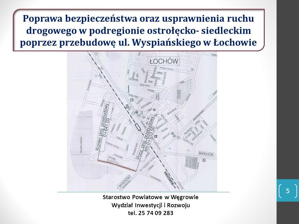 6 Starostwo Powiatowe w Węgrowie Wydział Inwestycji i Rozwoju tel.