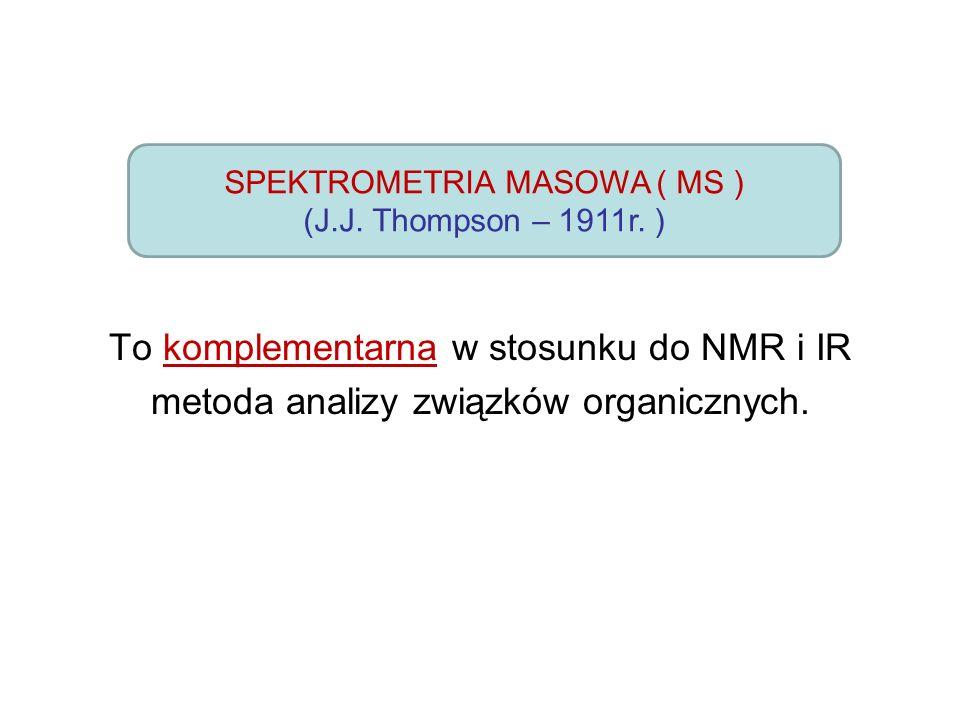 To komplementarna w stosunku do NMR i IR metoda analizy związków organicznych.