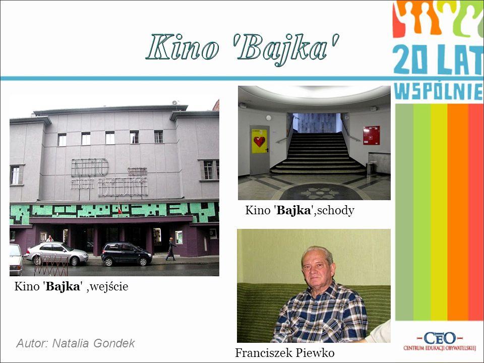 Autor: Natalia Gondek Kino Bajka ,wejście Kino Bajka ,schody Franciszek Piewko
