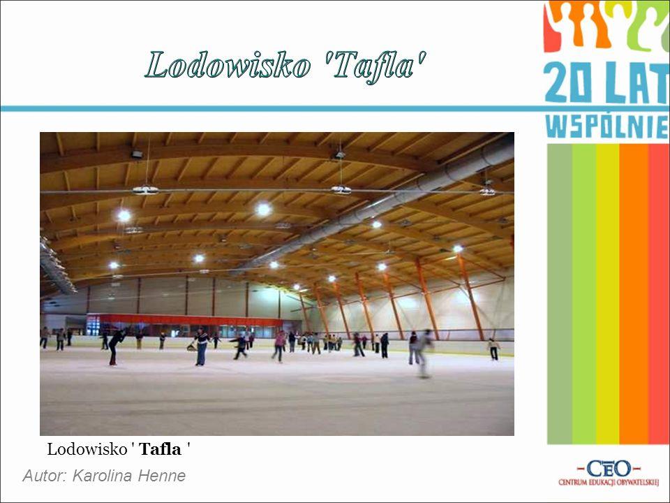 Lodowisko ' Tafla ' Autor: Karolina Henne