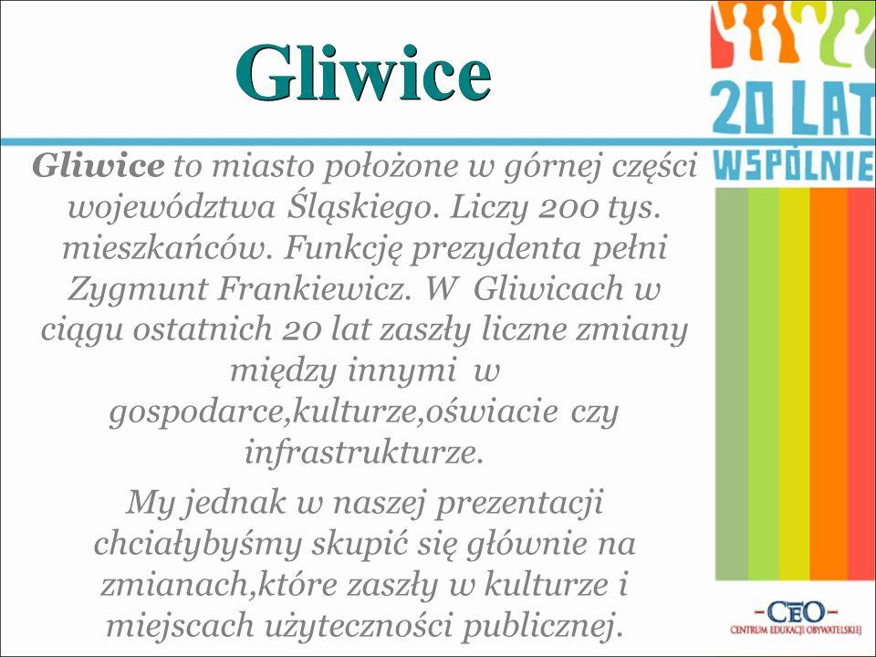 Gliwice Gliwice to miasto położone w górnej części województwa Śląskiego. Liczy 200 tys. mieszkańców. Funkcję prezydenta pełni Zygmunt Frankiewicz. W