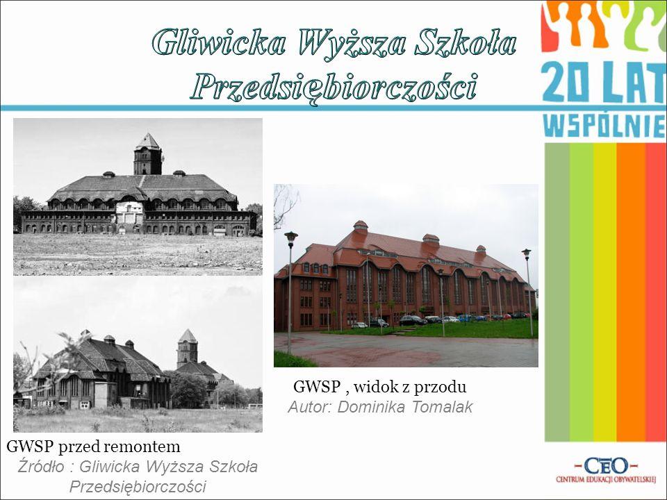 GWSP, widok z przodu Autor: Dominika Tomalak GWSP przed remontem Źródło : Gliwicka Wyższa Szkoła Przedsiębiorczości