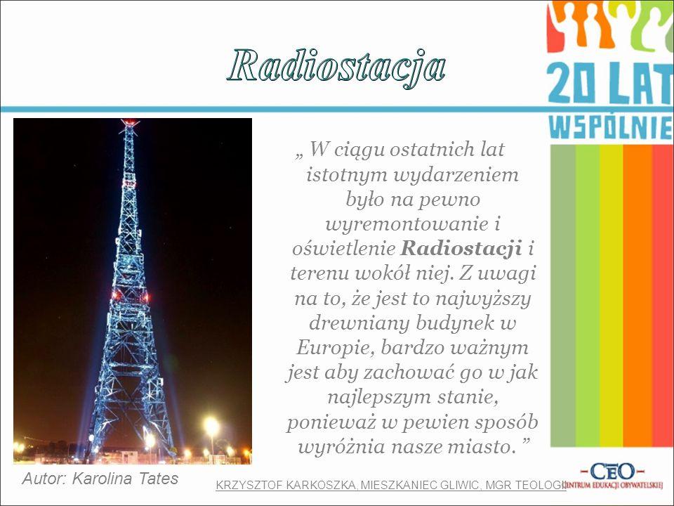 """"""" W ciągu ostatnich lat istotnym wydarzeniem było na pewno wyremontowanie i oświetlenie Radiostacji i terenu wokół niej."""