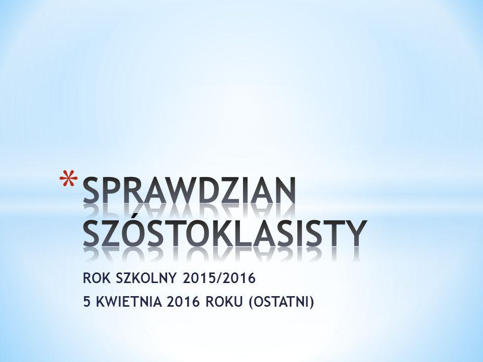 ROK SZKOLNY 2015/2016 5 KWIETNIA 2016 ROKU (OSTATNI)