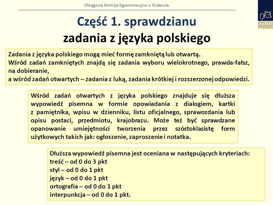Okręgowa Komisja Egzaminacyjna w Krakowie 39 Informacje o nowym sprawdzianie