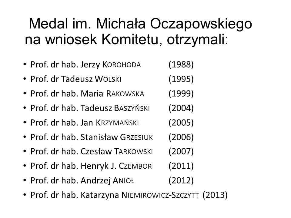 Medal im. Michała Oczapowskiego na wniosek Komitetu, otrzymali: Prof.