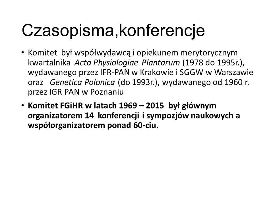 Czasopisma,konferencje Komitet był współwydawcą i opiekunem merytorycznym kwartalnika Acta Physiologiae Plantarum (1978 do 1995r.), wydawanego przez IFR-PAN w Krakowie i SGGW w Warszawie oraz Genetica Polonica (do 1993r.), wydawanego od 1960 r.