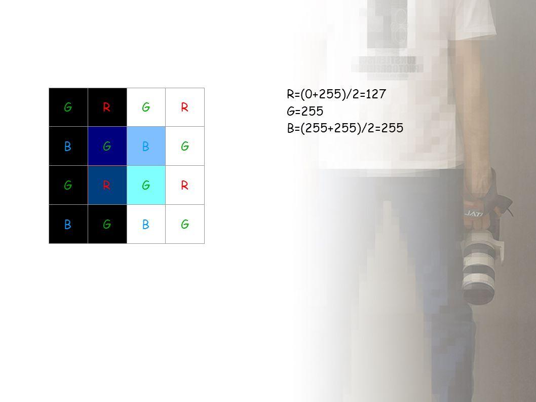 GR BG GR BG GR BG GR BG R=(0+255)/2=127 G=255 B=(255+255)/2=255