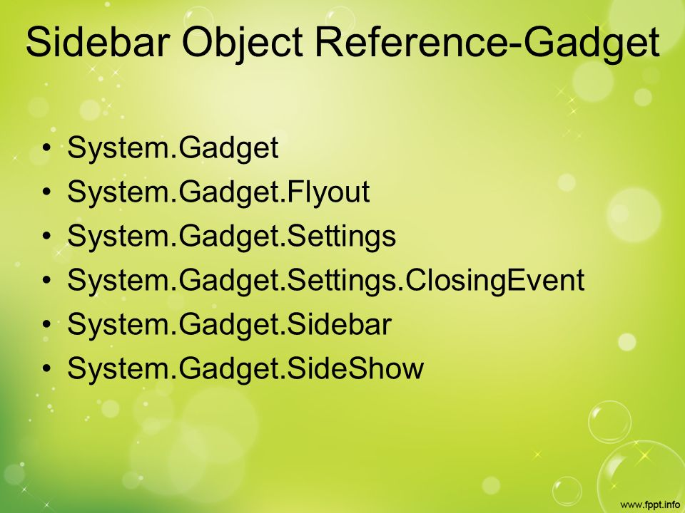 Sidebar Object Reference-Gadget System.Gadget System.Gadget.Flyout System.Gadget.Settings System.Gadget.Settings.ClosingEvent System.Gadget.Sidebar System.Gadget.SideShow
