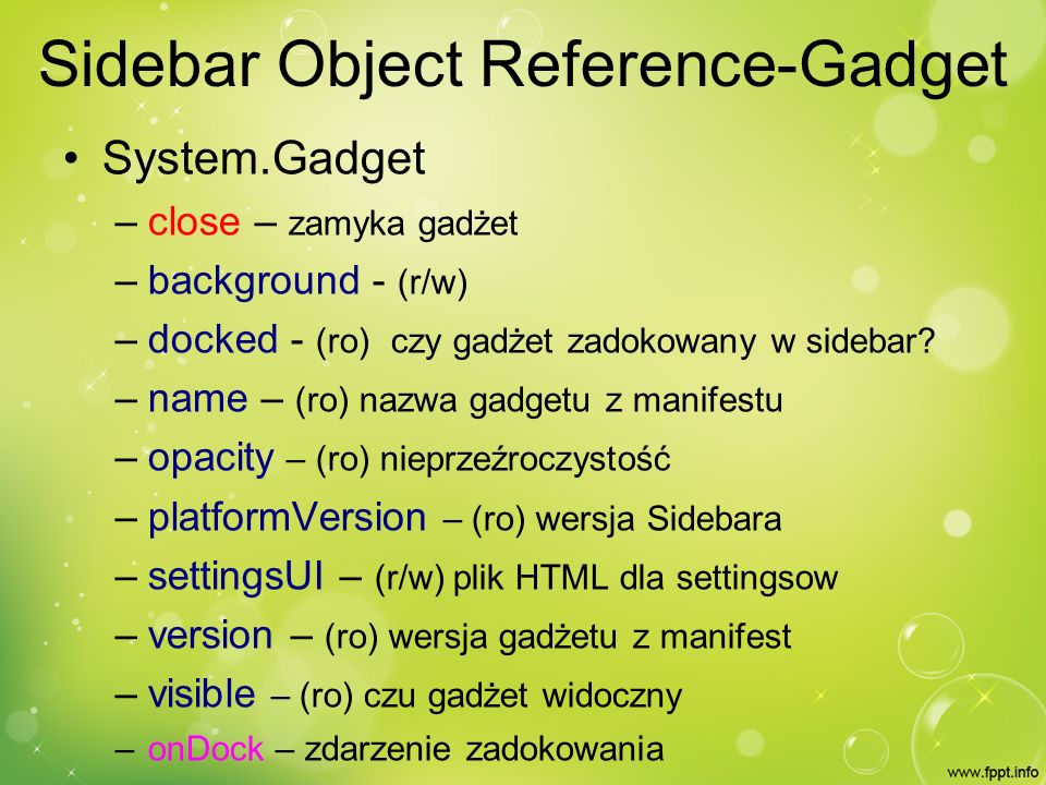Sidebar Object Reference-Gadget System.Gadget – close – zamyka gadżet – background - (r/w) – docked - (ro) czy gadżet zadokowany w sidebar.