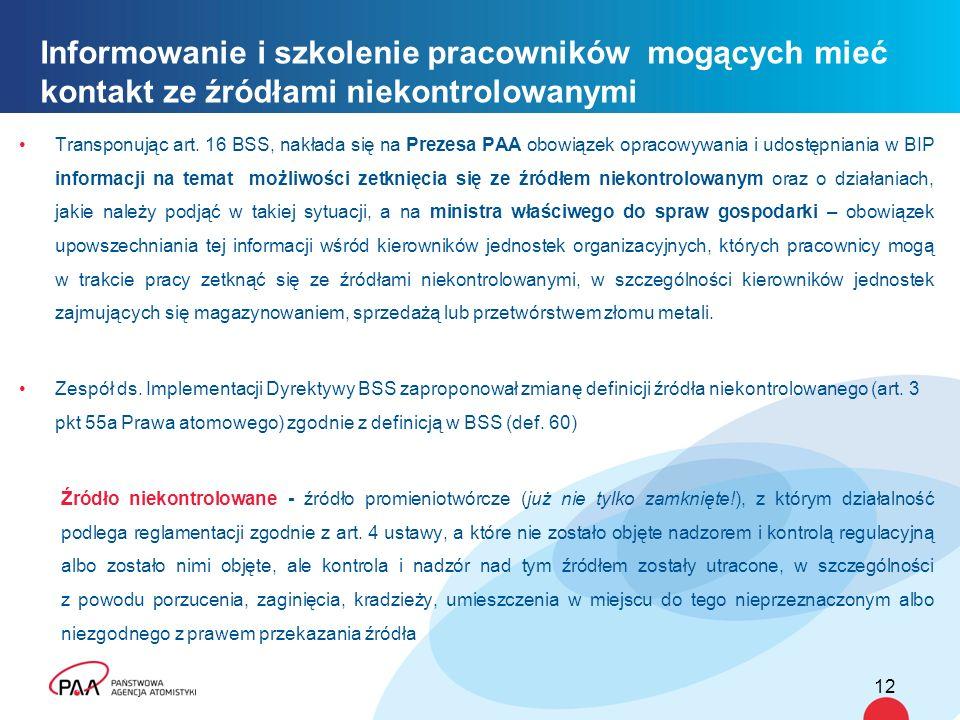 Transponując art. 16 BSS, nakłada się na Prezesa PAA obowiązek opracowywania i udostępniania w BIP informacji na temat możliwości zetknięcia się ze źr