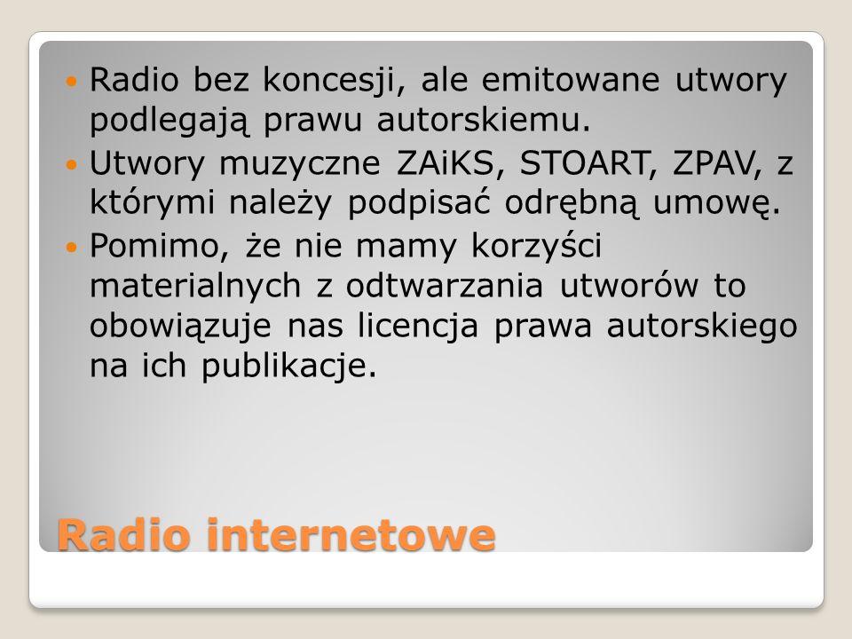 Radio internetowe Radio bez koncesji, ale emitowane utwory podlegają prawu autorskiemu.