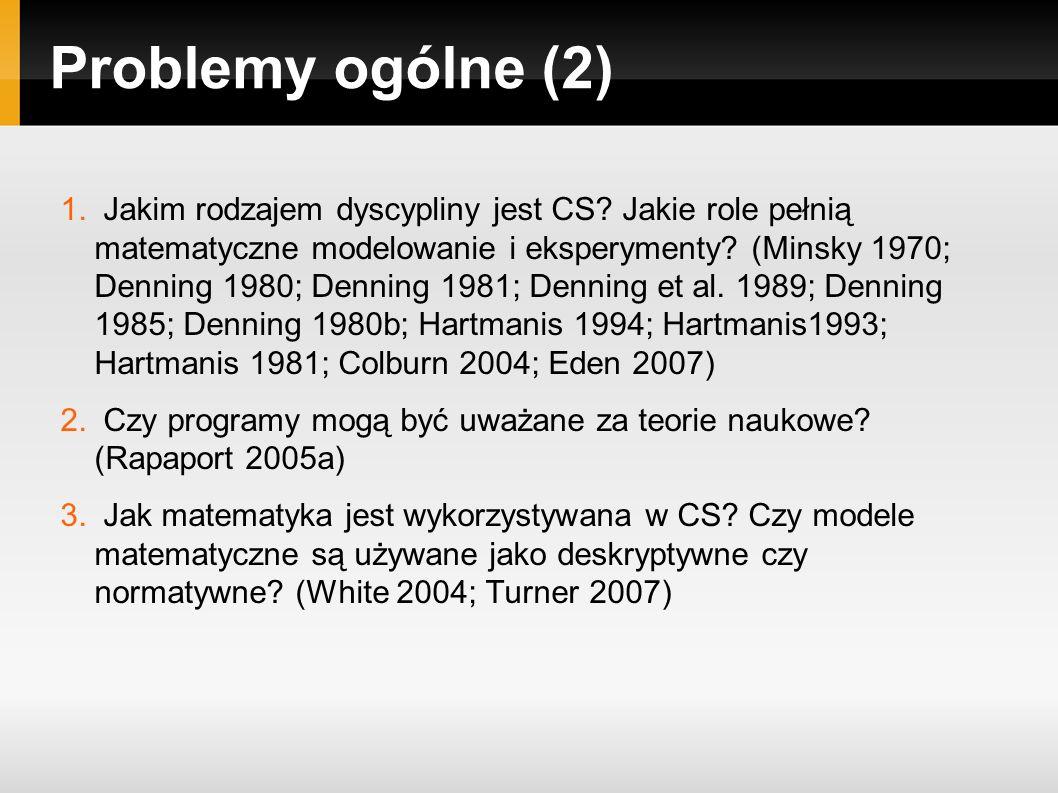 Problemy ogólne (2) 1. Jakim rodzajem dyscypliny jest CS.