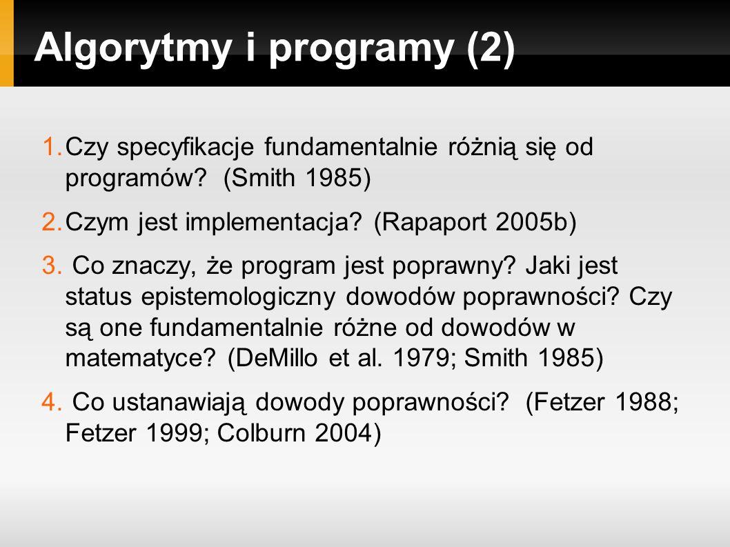 Algorytmy i programy (2) 1.Czy specyfikacje fundamentalnie różnią się od programów.