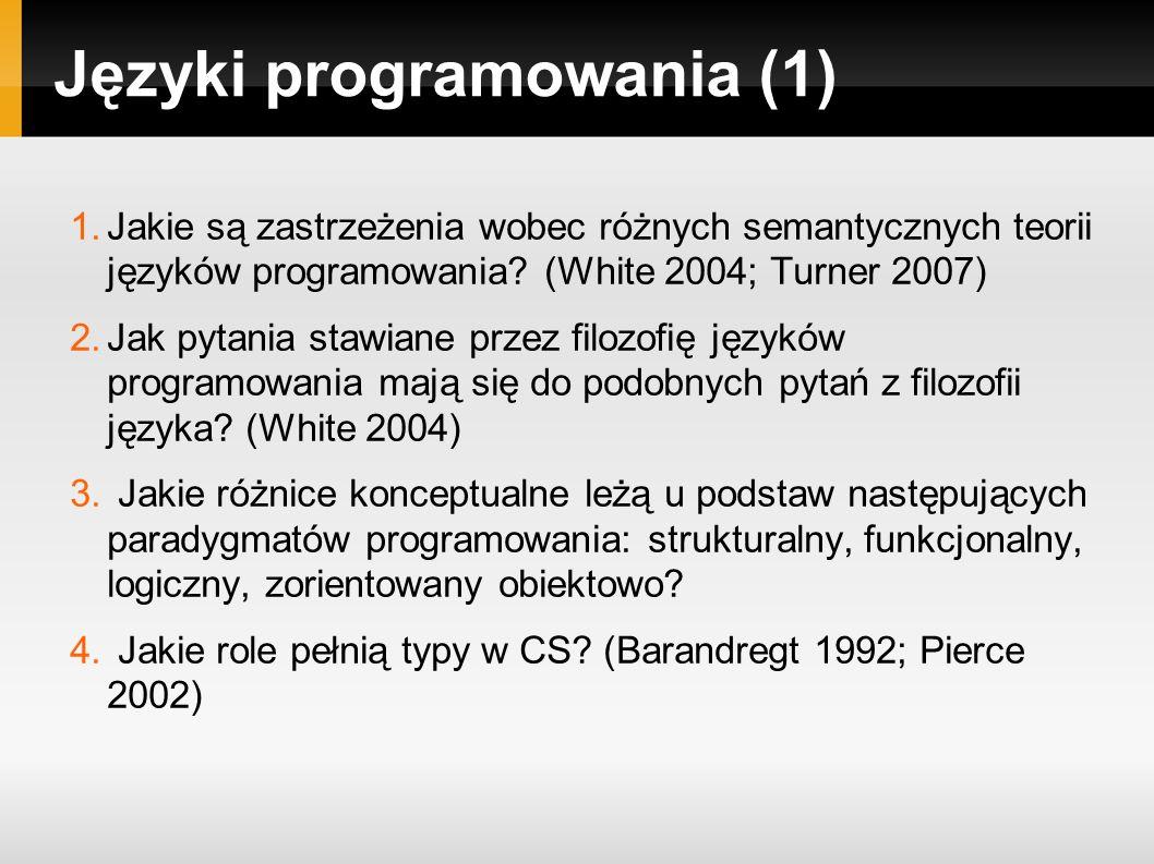 Języki programowania (1) 1.Jakie są zastrzeżenia wobec różnych semantycznych teorii języków programowania.