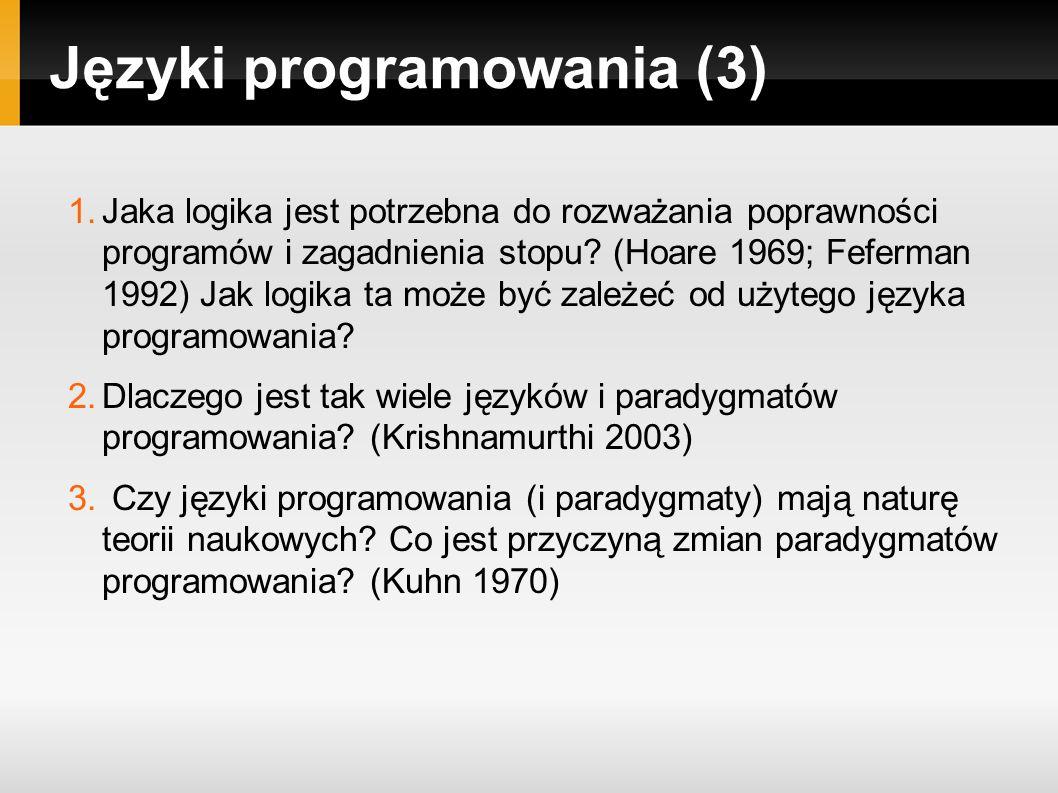 Języki programowania (3) 1.Jaka logika jest potrzebna do rozważania poprawności programów i zagadnienia stopu.