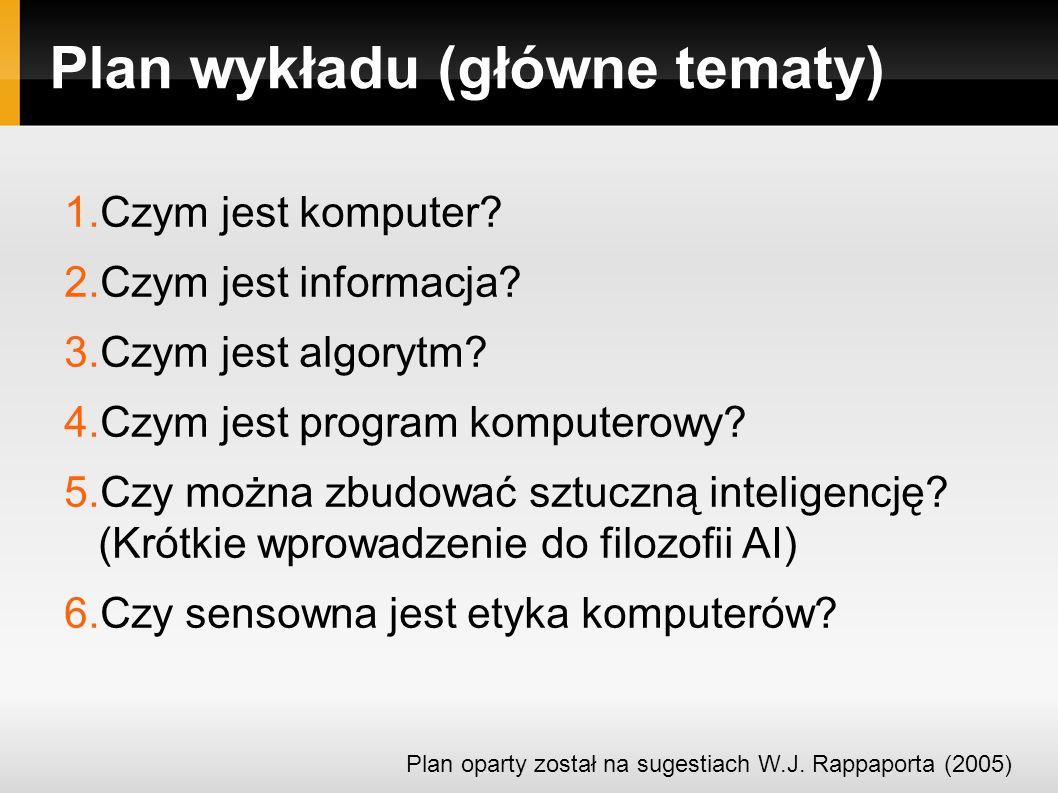 Plan wykładu (główne tematy) 1.Czym jest komputer.