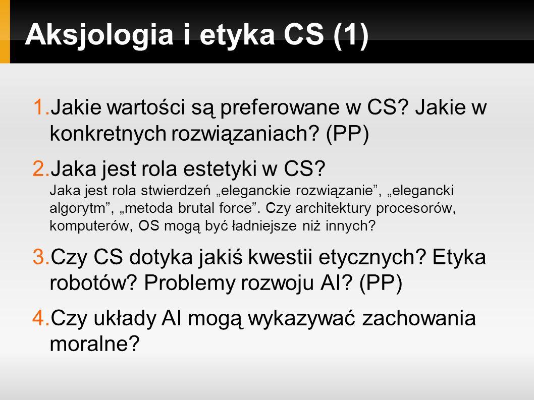 Aksjologia i etyka CS (1) 1.Jakie wartości są preferowane w CS.