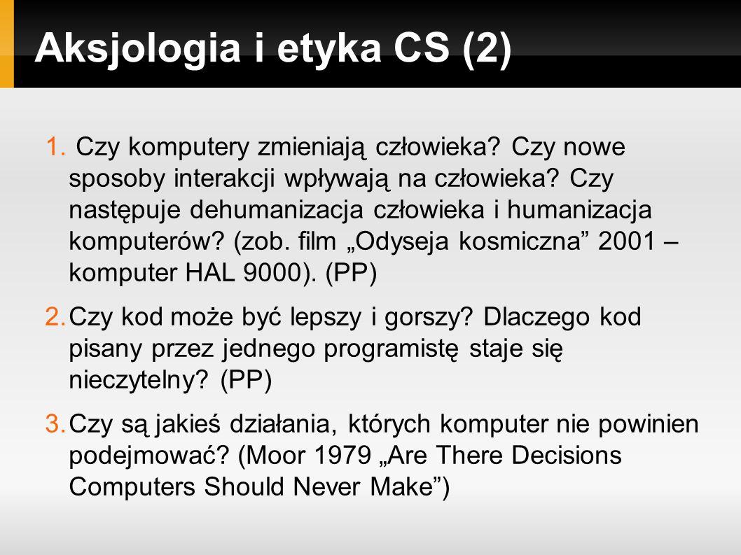 Aksjologia i etyka CS (2) 1. Czy komputery zmieniają człowieka.
