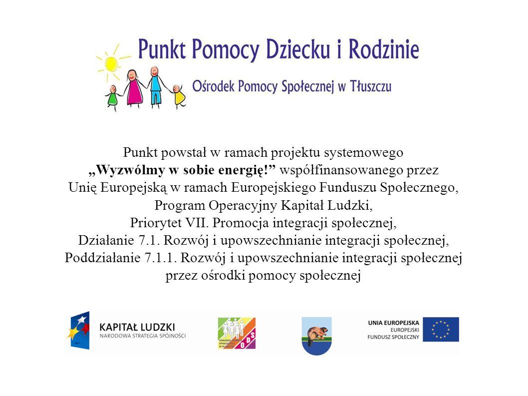 """Punkt powstał w ramach projektu systemowego """"Wyzwólmy w sobie energię! współfinansowanego przez Unię Europejską w ramach Europejskiego Funduszu Społecznego, Program Operacyjny Kapitał Ludzki, Priorytet VII."""