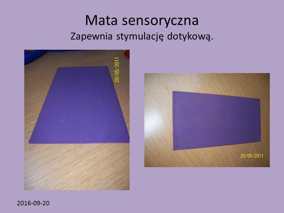 2016-09-20 Mata sensoryczna Zapewnia stymulację dotykową.