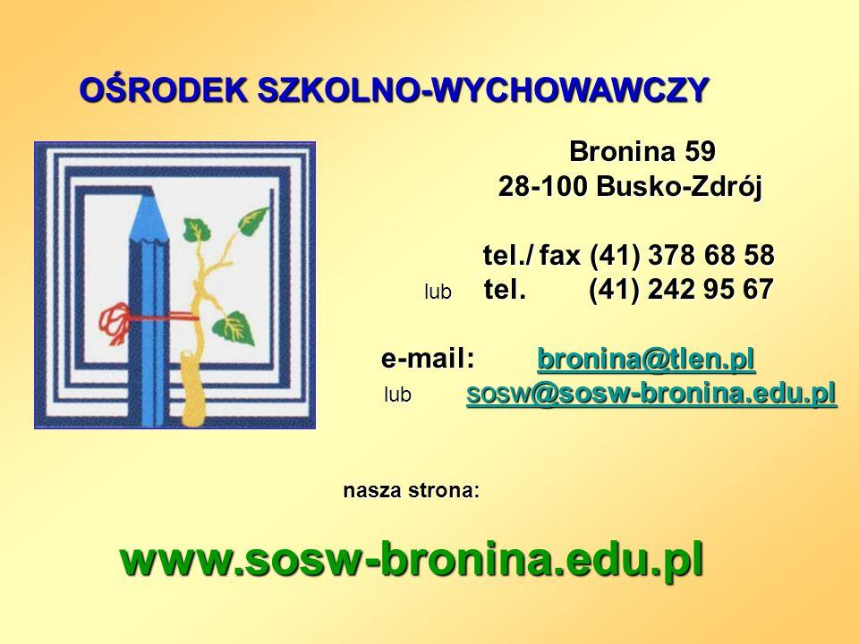 Bronina 59 Bronina 59 28-100 Busko-Zdrój 28-100 Busko-Zdrój tel./ fax (41) 378 68 58 tel./ fax (41) 378 68 58 lub tel.