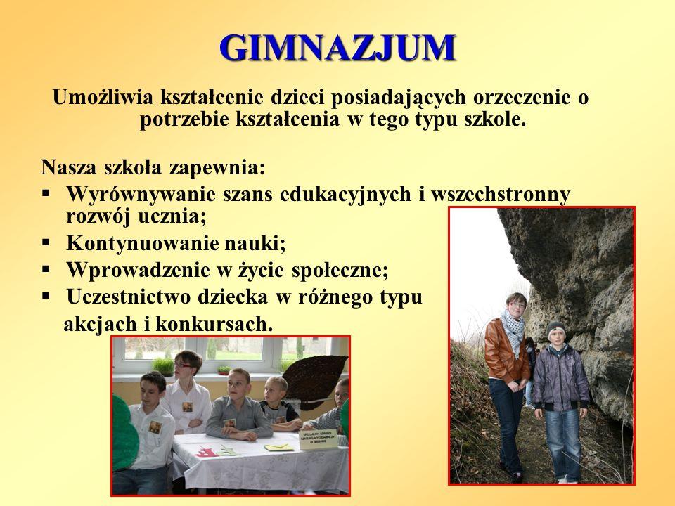 GIMNAZJUM Umożliwia kształcenie dzieci posiadających orzeczenie o potrzebie kształcenia w tego typu szkole.