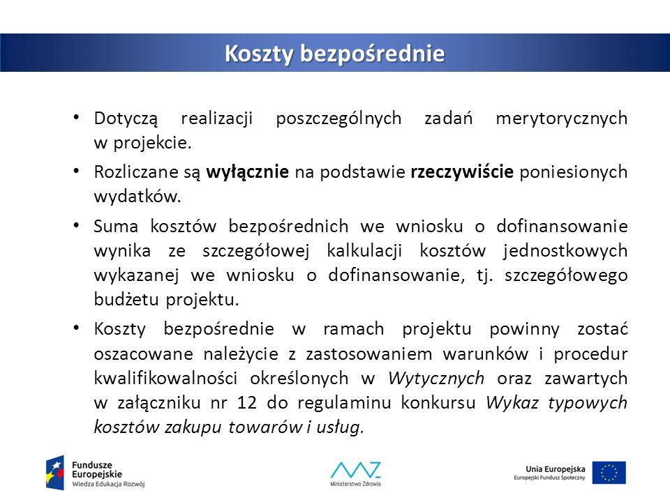 13 Koszty bezpośrednie Dotyczą realizacji poszczególnych zadań merytorycznych w projekcie.