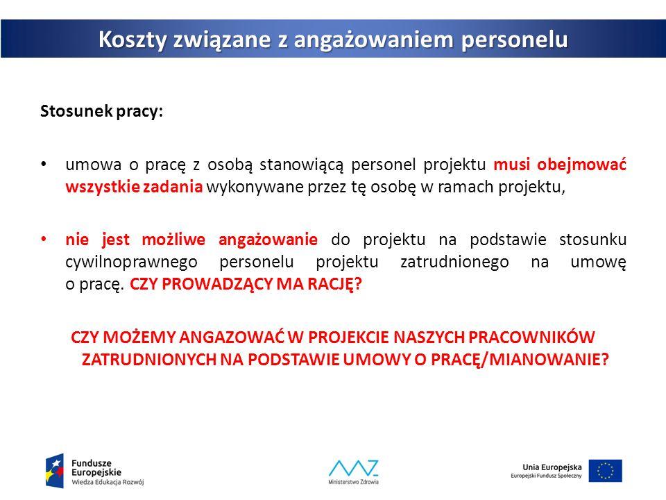 26 Koszty związane z angażowaniem personelu Stosunek pracy: umowa o pracę z osobą stanowiącą personel projektu musi obejmować wszystkie zadania wykonywane przez tę osobę w ramach projektu, nie jest możliwe angażowanie do projektu na podstawie stosunku cywilnoprawnego personelu projektu zatrudnionego na umowę o pracę.