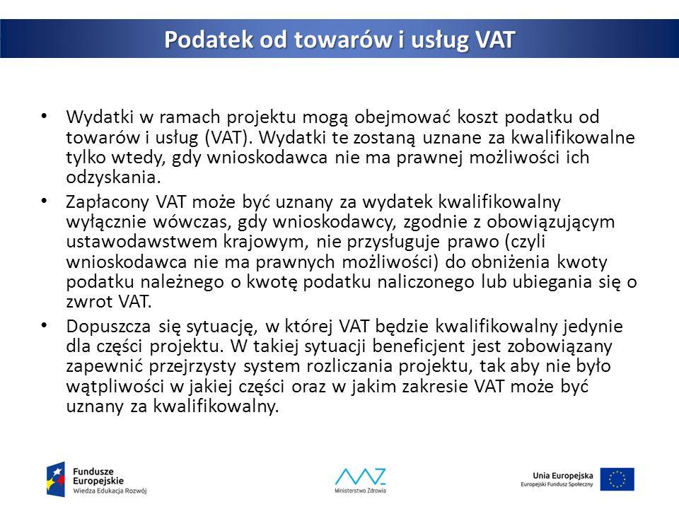 40 Podatek od towarów i usług VAT Wydatki w ramach projektu mogą obejmować koszt podatku od towarów i usług (VAT).