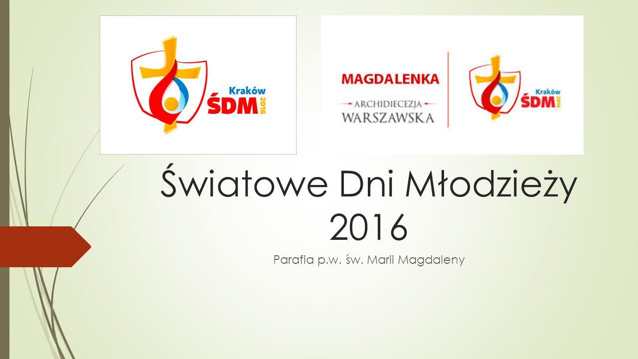 Światowe Dni Młodzieży 2016 Parafia p.w. św. Marii Magdaleny