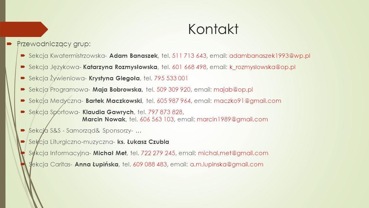 Kontakt  Przewodniczący grup:  Sekcja Kwatermistrzowska- Adam Banaszek, tel.