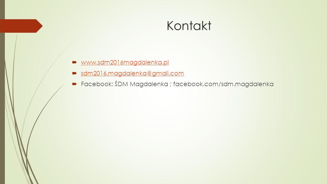 Kontakt  www.sdm2016magdalenka.pl www.sdm2016magdalenka.pl  sdm2016.magdalenka@gmail.com sdm2016.magdalenka@gmail.com  Facebook: ŚDM Magdalenka ; facebook.com/sdm.magdalenka
