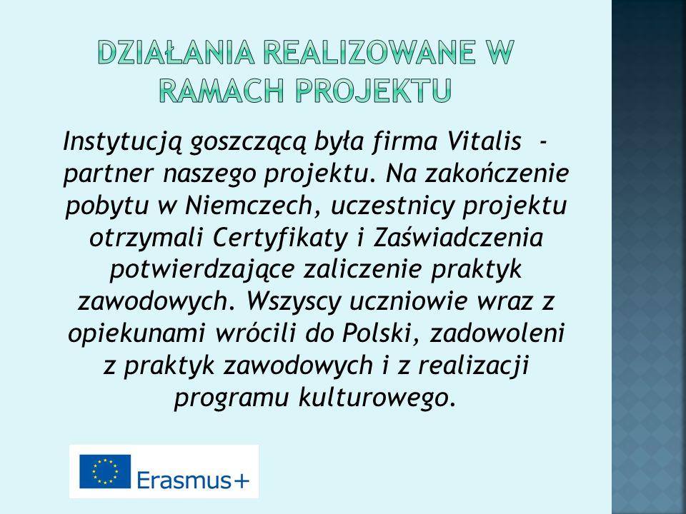Instytucją goszczącą była firma Vitalis - partner naszego projektu. Na zakończenie pobytu w Niemczech, uczestnicy projektu otrzymali Certyfikaty i Zaś