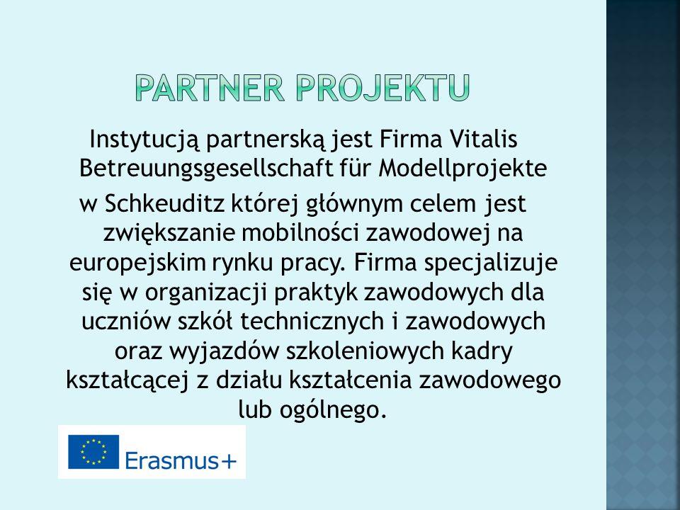 Instytucją partnerską jest Firma Vitalis Betreuungsgesellschaft für Modellprojekte w Schkeuditz której głównym celem jest zwiększanie mobilności zawod