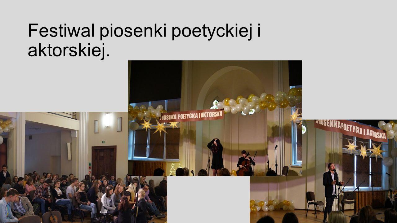 Festiwal piosenki poetyckiej i aktorskiej.