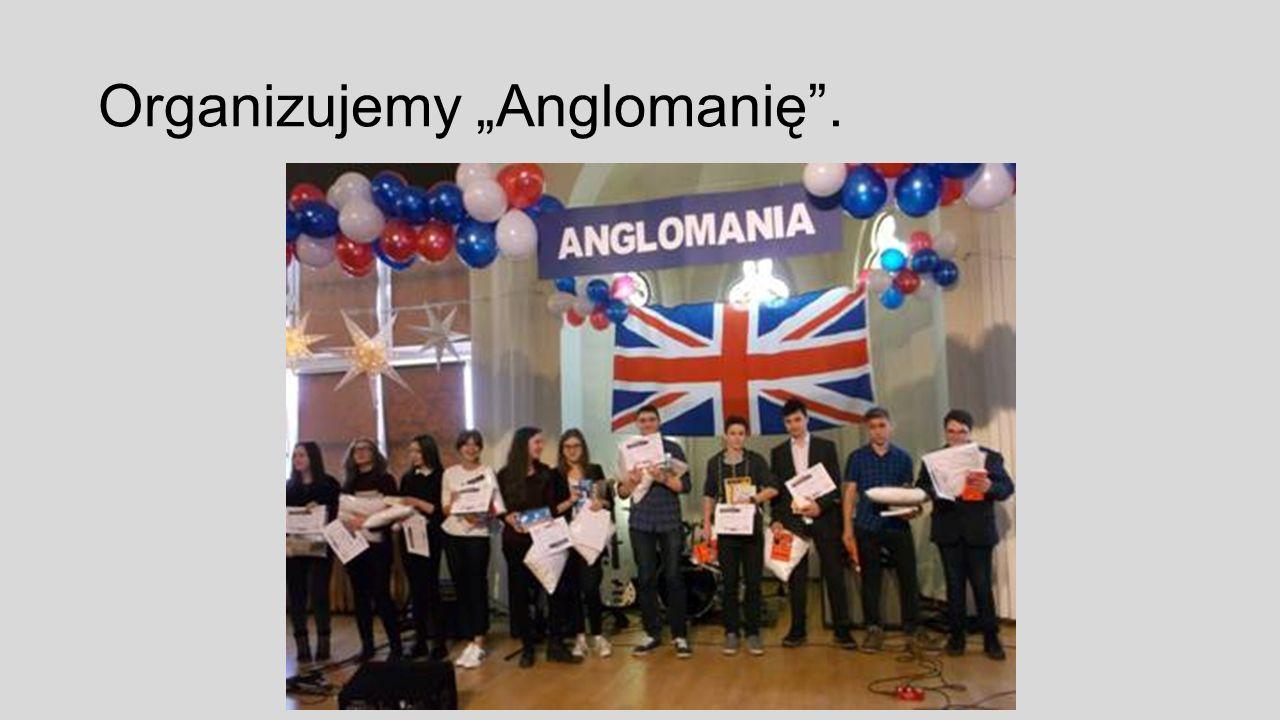 """Organizujemy """"Anglomanię ."""