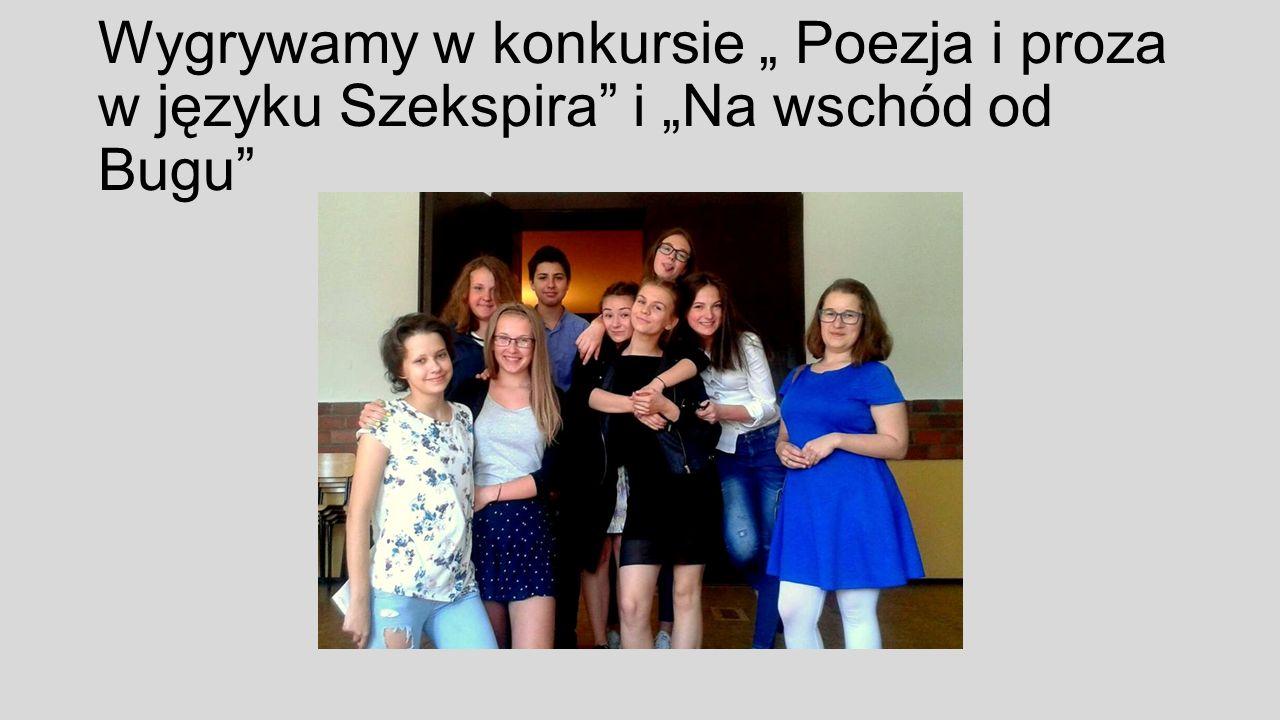 """Wygrywamy w konkursie """" Poezja i proza w języku Szekspira i """"Na wschód od Bugu"""
