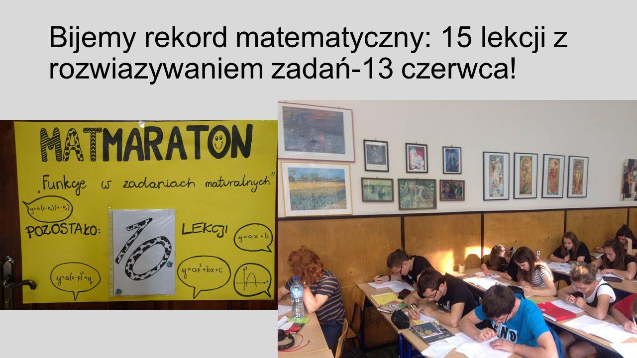 Bijemy rekord matematyczny: 15 lekcji z rozwiazywaniem zadań-13 czerwca!