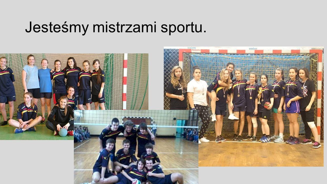 Jesteśmy mistrzami sportu.