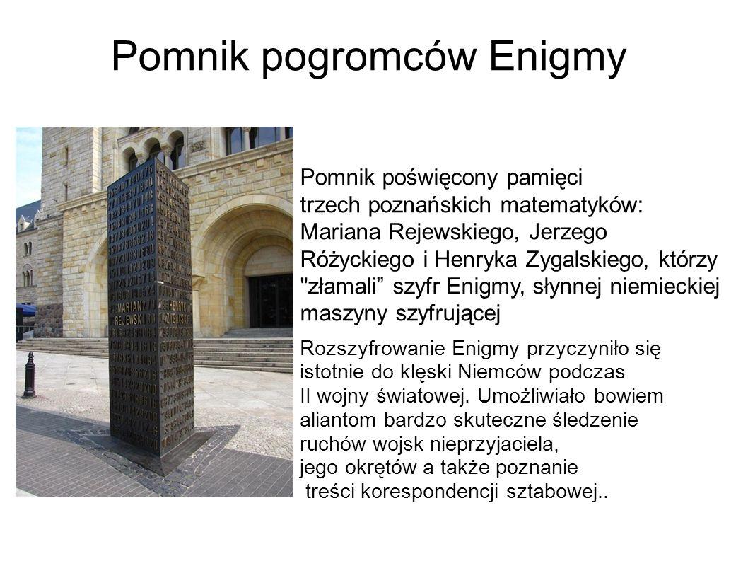 Rozszyfrowanie Enigmy przyczyniło się istotnie do klęski Niemców podczas II wojny światowej.